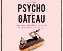 Psycho du Gâteau