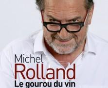 Michel Rolland – Le gourou du vin