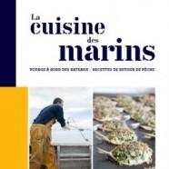 La Cuisine des Marins,  Voyage à bord des bateaux, recettes de retour de pêche