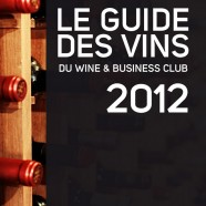 Guide des Vins 2012 du Wine & Business Club