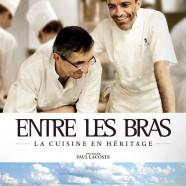 Entre Les Bras – La Cuisine en Héritage
