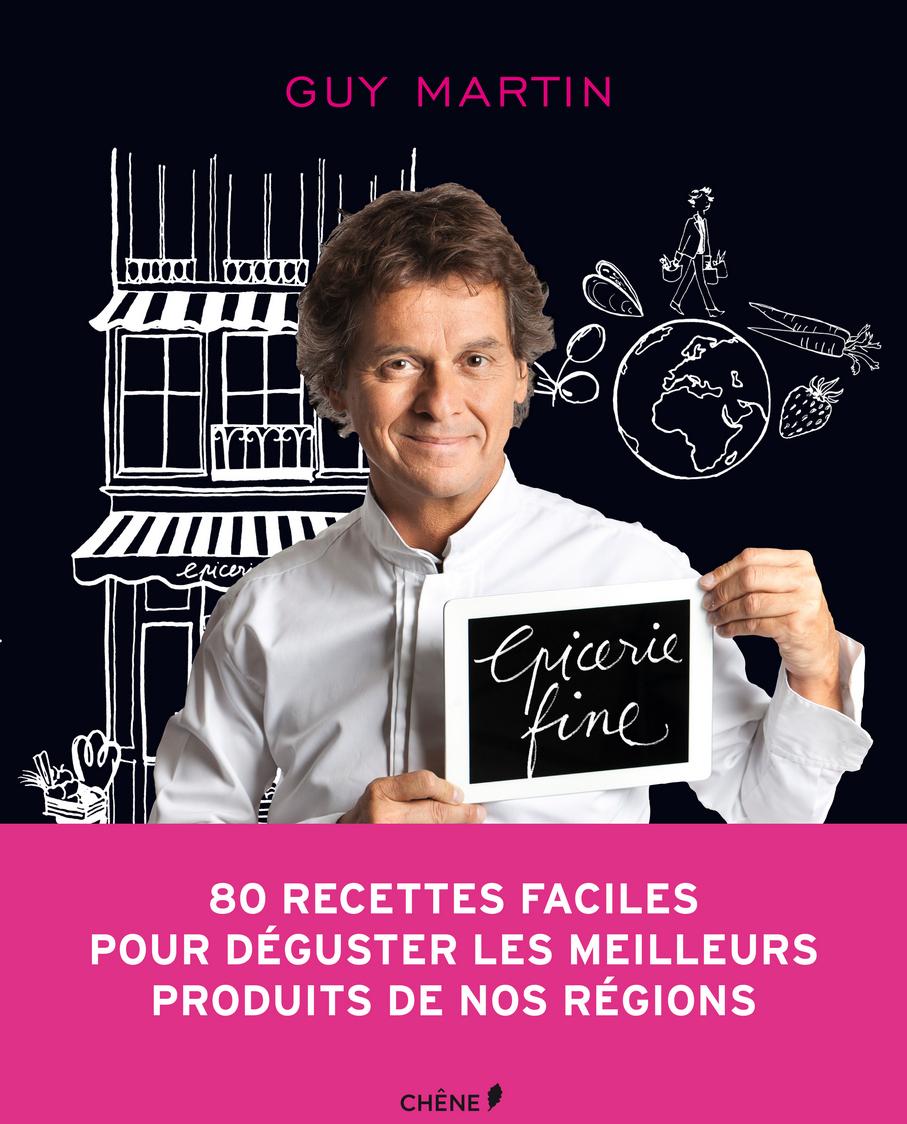 Epicerie fine par guy martin gourmets co - Cours de cuisine guy martin ...