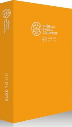Guide 2015 ChÉteaux & Hìtels Collection