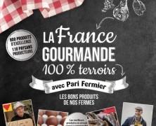 La France Gourmande 100% terroirs – Le Livre