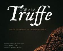 Ode à la Truffe – Un ouvrage dédié au diamant noir, préfacé par Yannick Alléno