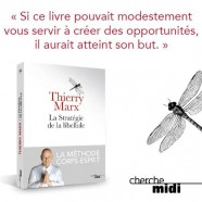 Thierry Marx – La Stratégie de la Libellule