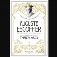 Auguste Escoffier – La Vie savoureuse du roi des cuisiniers