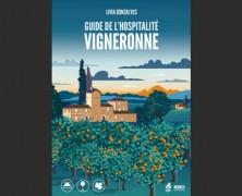Les Vignerons vous accueillent… Guide de l'Hospitalité Vigneronne